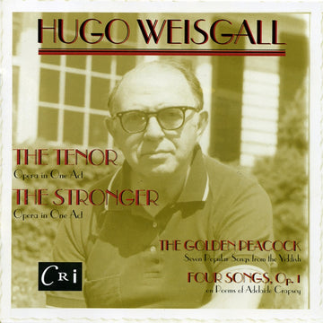 Hugo Weisgall: Two Operas and Two Song Cycles