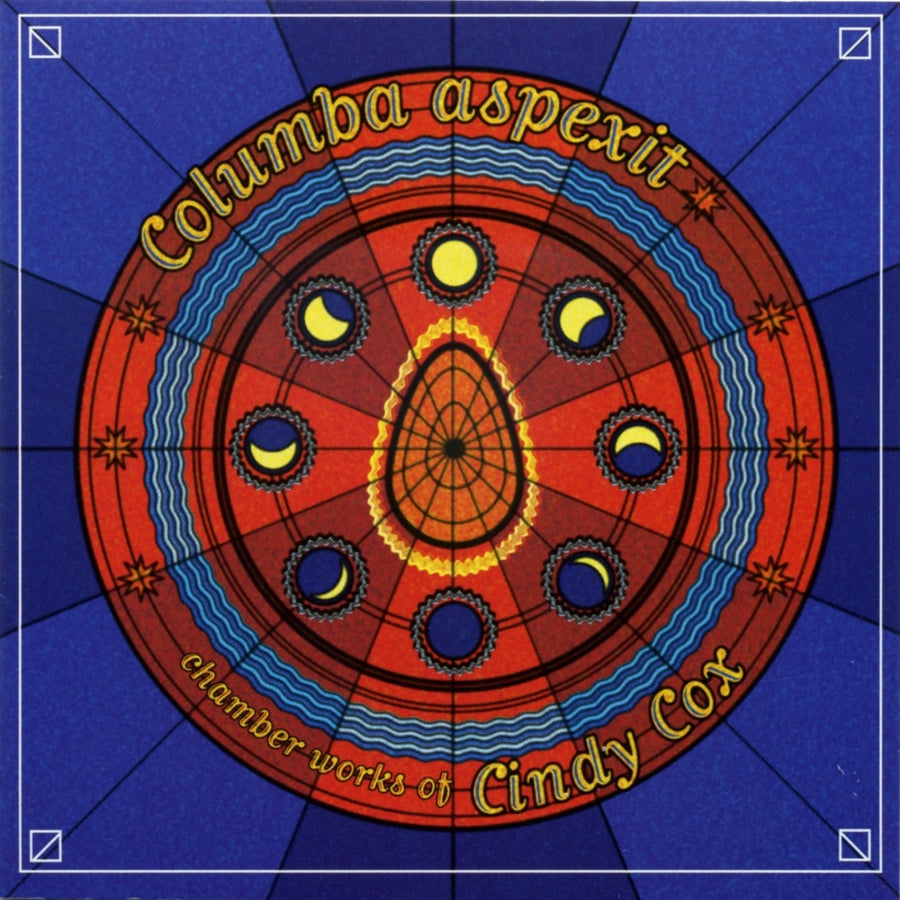 Columba Aspexit - Chamber Works by Cindy Cox