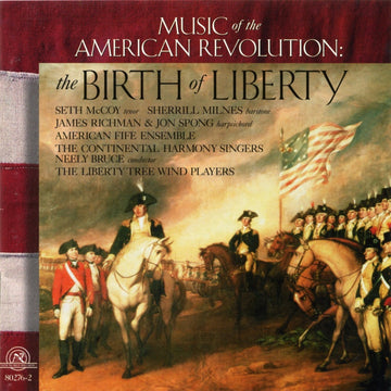 The Birth of Liberty: Music of the American Revolution
