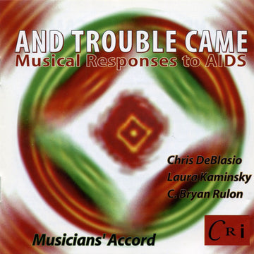 And Trouble Came - Musical Responses to AIDS
