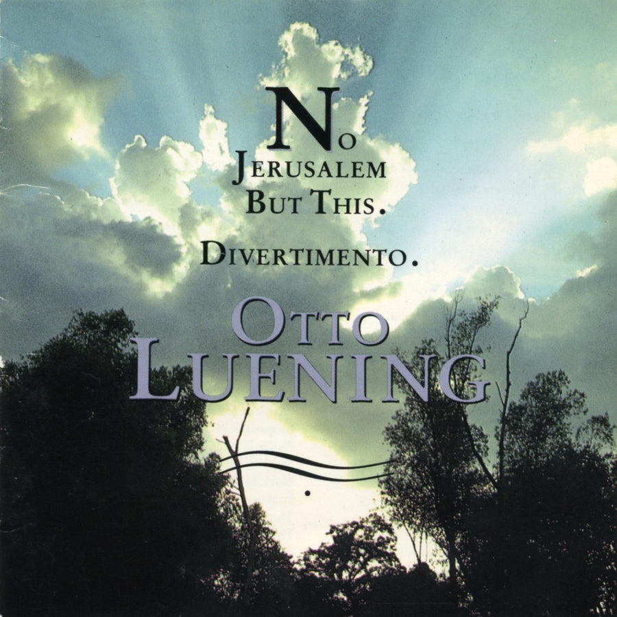 Otto Luening: No Jerusalem But This; Divertimento
