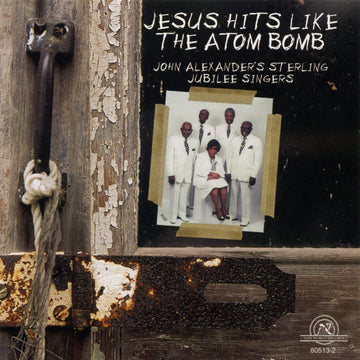 Sterling Jubilee Singers: Jesus Hits Like the Atom Bomb