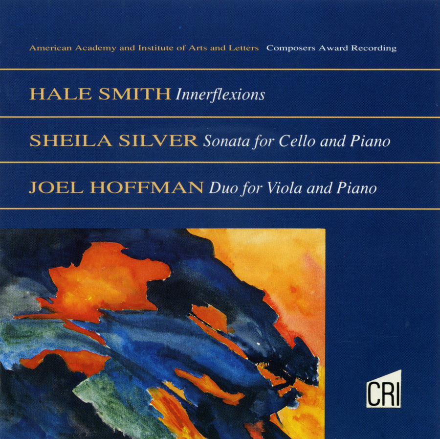 Hale Smith: Innerflexions -  Sheila Silver: Sonata for Cello and Piano - Joel Hoffman: Duo for Viola and Piano