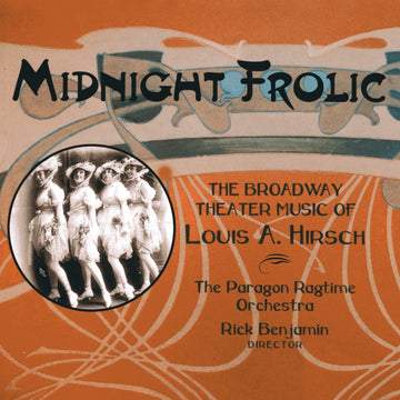 Midnight Frolic: The BroadwayTheater Music of Louis A. Hirsch
