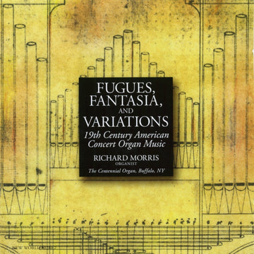 Fugues, Fantasia, and Variations