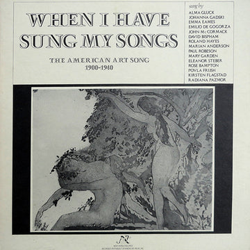 When I Have Sung My Song: The American Art Song (1900-1940)