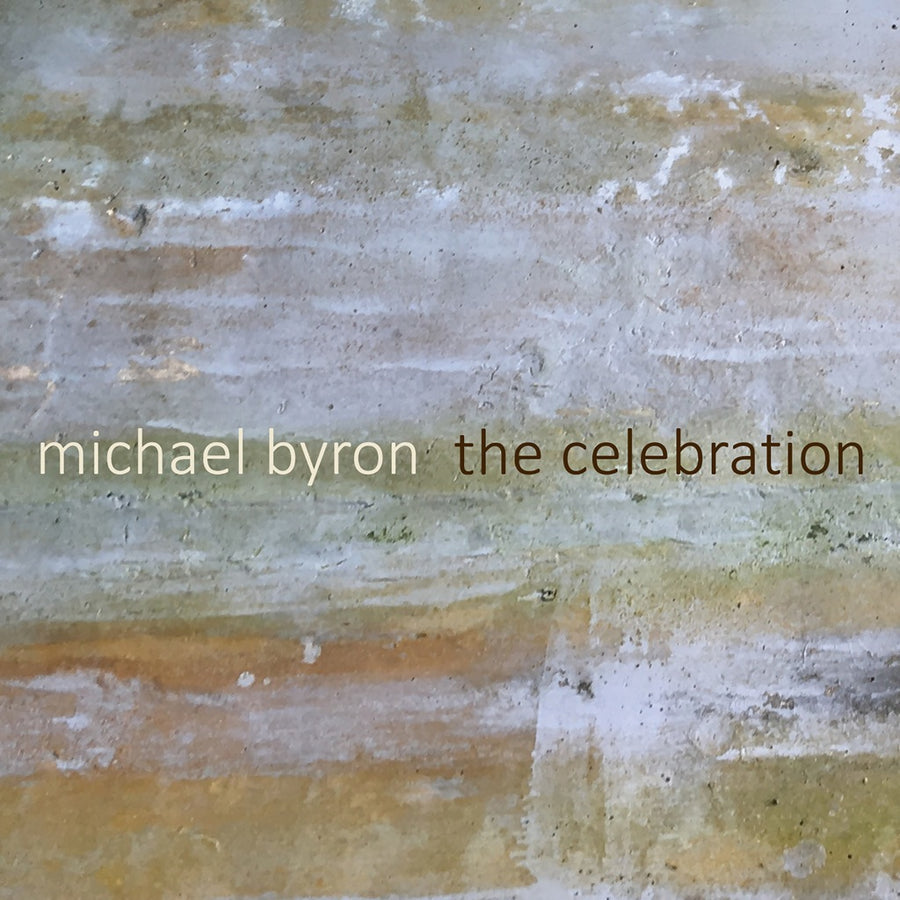 Michael Byron: The Celebration