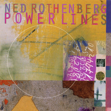 Ned Rothenberg: Power Lines