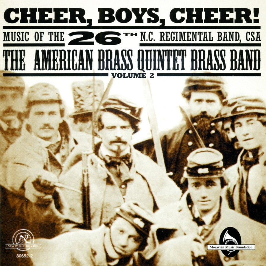 Cheer, Boys, Cheer! Music Of The 26th N.C. Regimental Band, CSA Volume 2