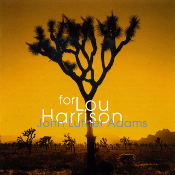 John Luther Adams: For Lou Harrison