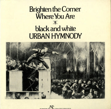 Brighten the Corner Where You Are: Black and White Urban Hymnody