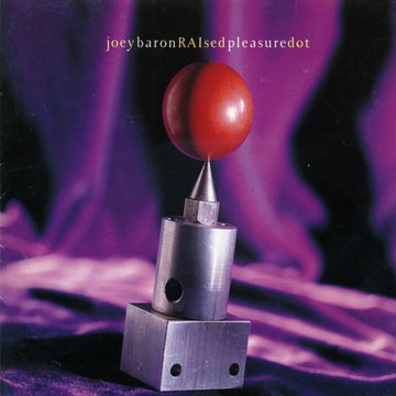 Joey Baron - Raised Pleasure Dot