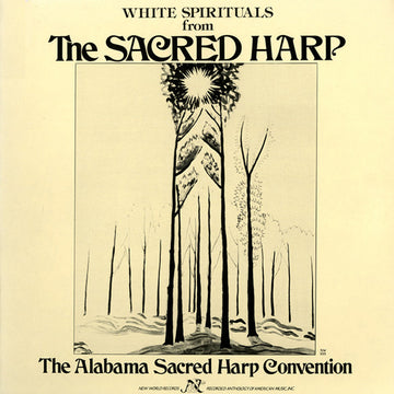 White Spirituals From The Sacred Harp