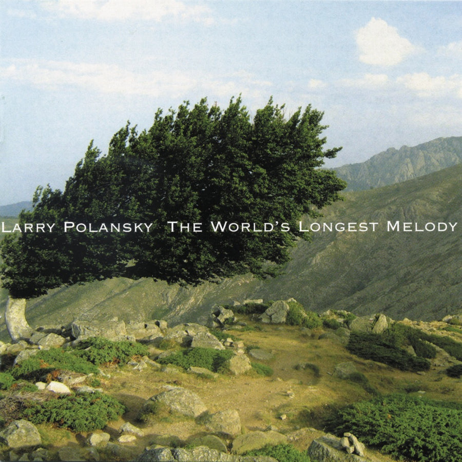 Larry Polansky: The World's Longest Melody
