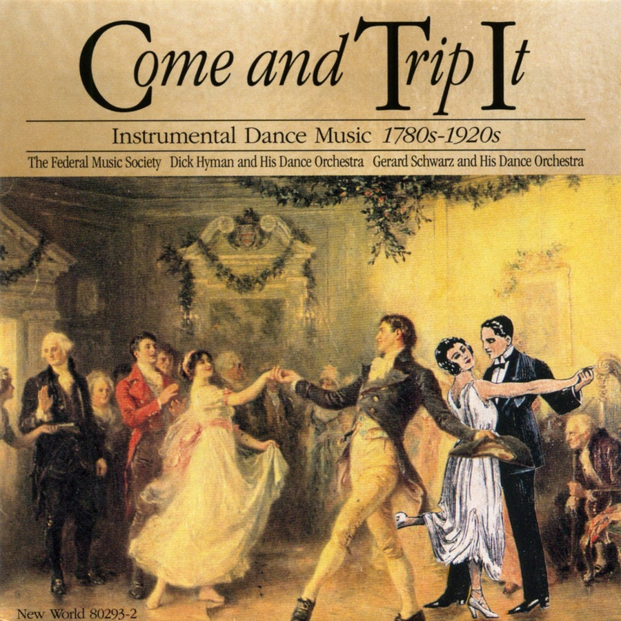 Come and Trip It: Instrumental Dance Music, 1780's-1920's