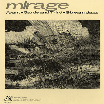 Mirage: Avant-Garde and Third-Stream Jazz