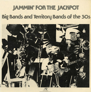 Jammin' for the Jackpot: Big Bands and Territory Bands of the 30's