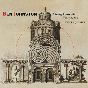 Ben Johnston: String Quartets Nos. 6, 7, & 8