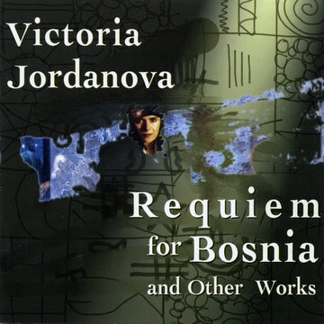 Victoria Jordanova: Requiem for Bosnia