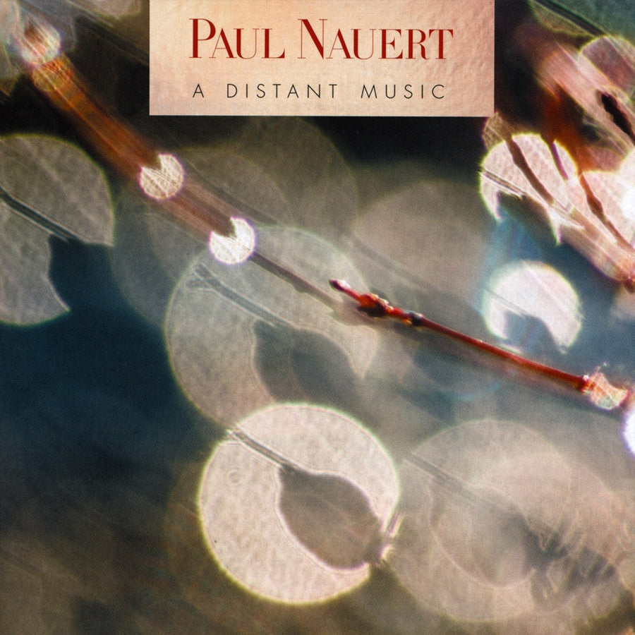 Paul Nauert: A Distant Music