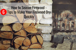Find out how to season firewood and the best tips to make it dry quickly.
