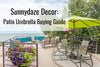 Patio Umbrella Buying Guide - How to Buy the Best Umbrella