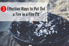 3 Effective Ways to Put Out a Fire in a Fire Pit