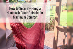 Learn more about how to hang a hammock chair outside for maximum comfort.