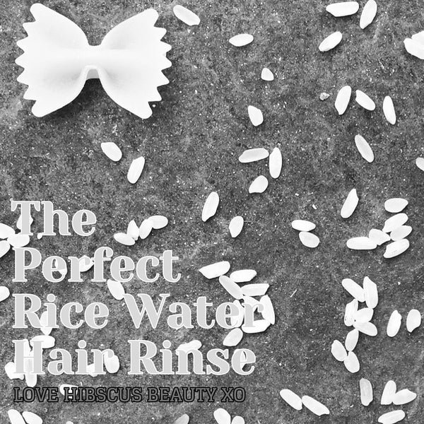 The Perfect Rice Water Hair Rinse