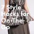 7 Simple Style Hacks to Change Up Your Current Wardrobe and Save You Money