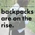 Why Backpacks Are Trending More for Women.