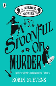 A Spoonful of Murder by Robin Stevens
