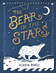 The Bear in the Stars by Alexis Snell