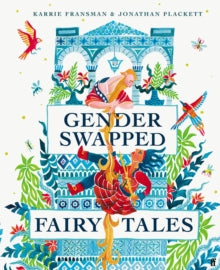 Gender Swapped Fairy Tales by Karrie Fransman, Jonathan Plackett