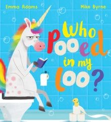 Who Pooed in my Loo? by Emma Adams