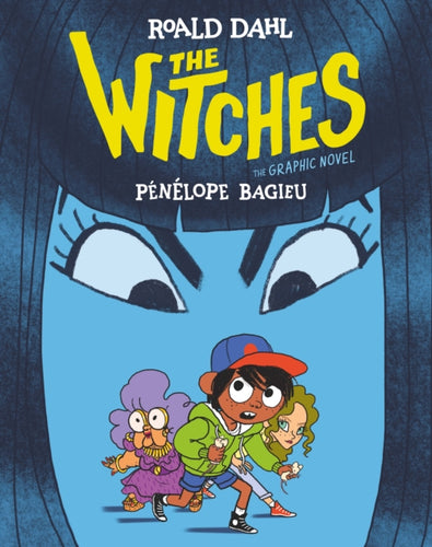 The Witches: The Graphic Novel | Roald Dahl, Penelope Bagieu