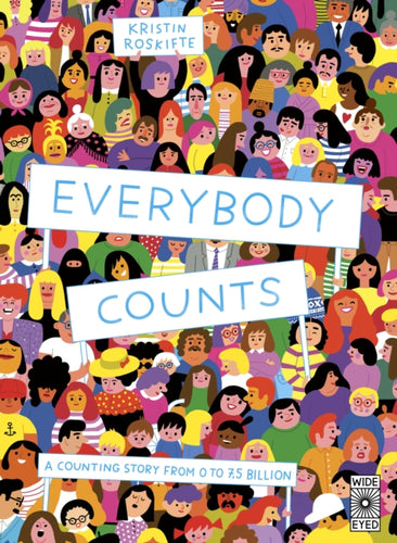 Everybody Counts: a Counting Story from 0 to 7.5 billion by Kristin Roskifte