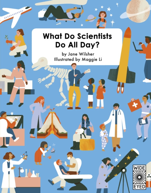 What Do Scientists Do All Day? by Maggie Li