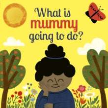 What is Mummy Going to Do?