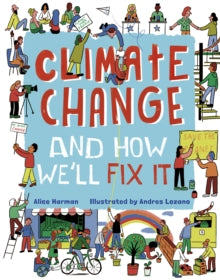 Climate Change (And How We'll Fix It)