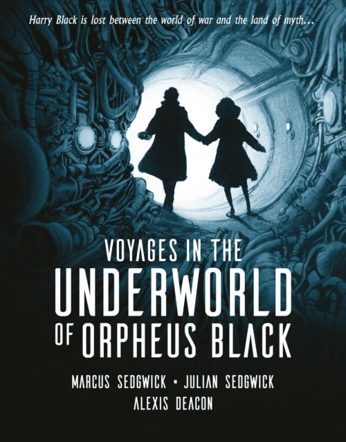 Voyages in the Underworld of Orpheus Black by Marcus Sedgwick, Julian Sedgwick and Alexis Deacon