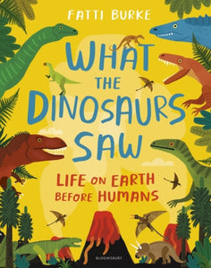 What the Dinosaurs Saw | Fatti Burke
