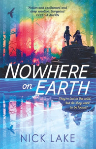 Nowhere on Earth by Nick Lake