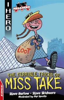 EDGE: I HERO: Megahero: The Terrible Tricks of Miss Take by Steve Barlow and Steve Skidmore