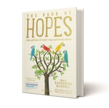 The Book of Hopes : Words and Pictures to Comfort, Inspire and Entertain by Various Authors