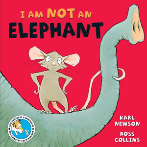 I am not an Elephant - Karl Newson