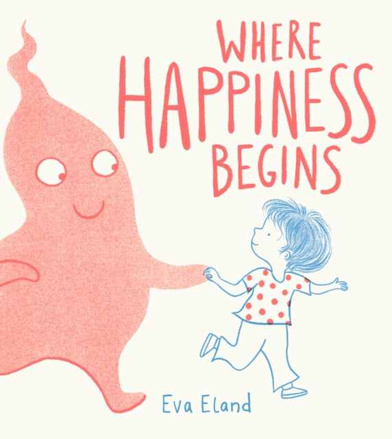 Where Happiness Begins by Eva Eland