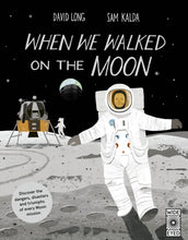 Load image into Gallery viewer, When We Walked on the Moon by David Long