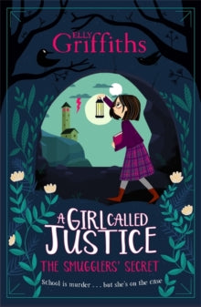 A Girl Called Justice: The Smuggler's Secret