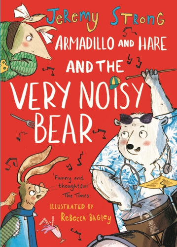 Armadillo & Hare and the Very Noisy Bear by Jeremy Strong